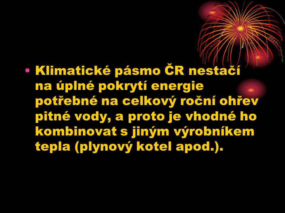 Klimatické pásmo ČR nestačí na úplné pokrytí energie potřebné na celkový roční ohřev pitné vody, a proto je vhodné ho kombinovat s jiným výrobníkem tepla (plynový kotel apod.).