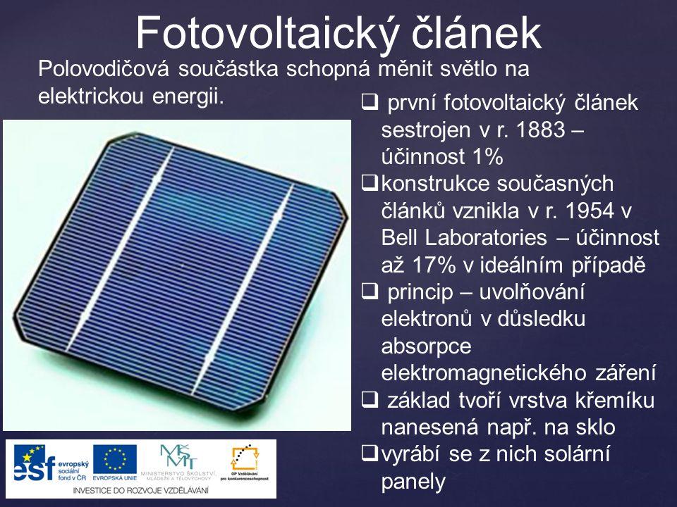 Fotovoltaický článek Polovodičová součástka schopná měnit světlo na elektrickou energii.