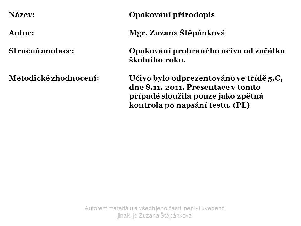 Název: Opakování přírodopis Autor: Mgr. Zuzana Štěpánková