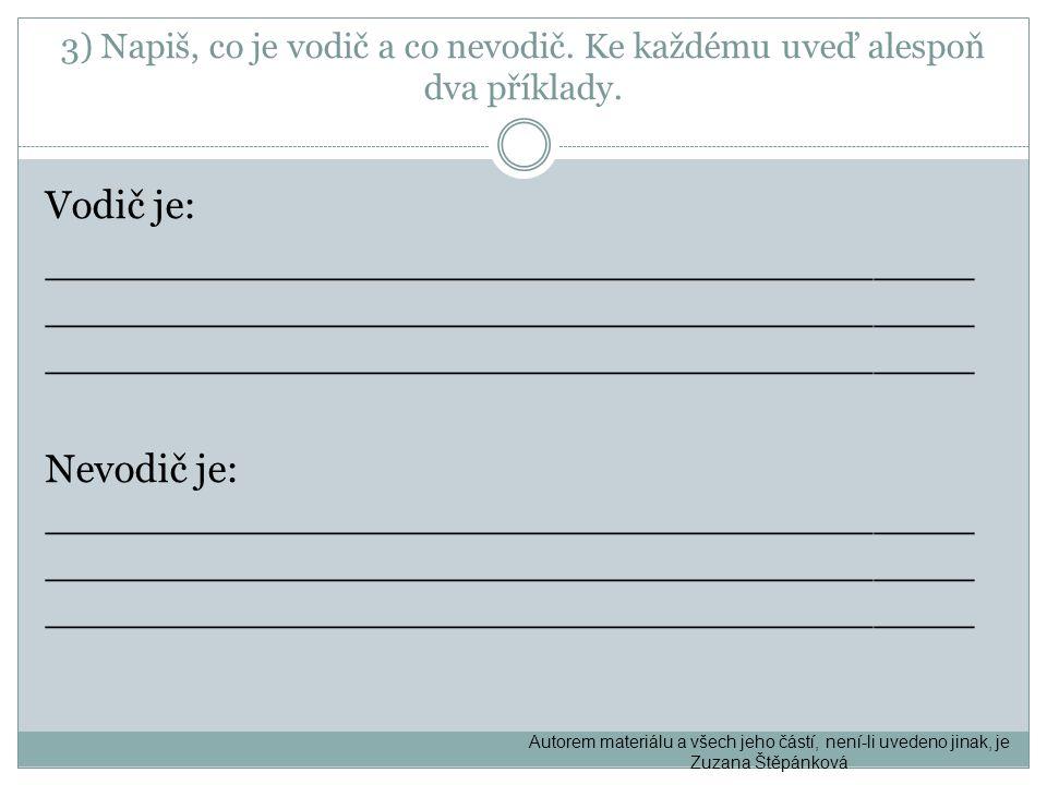3) Napiš, co je vodič a co nevodič
