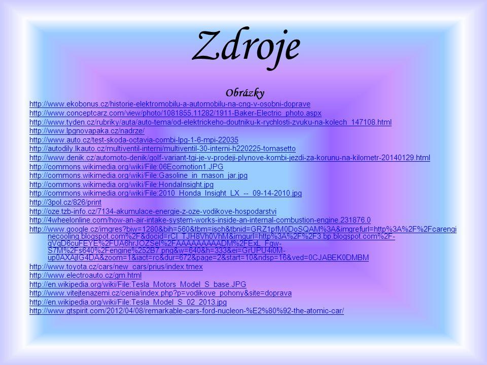 Zdroje Obrázky. http://www.ekobonus.cz/historie-elektromobilu-a-automobilu-na-cng-v-osobni-doprave.