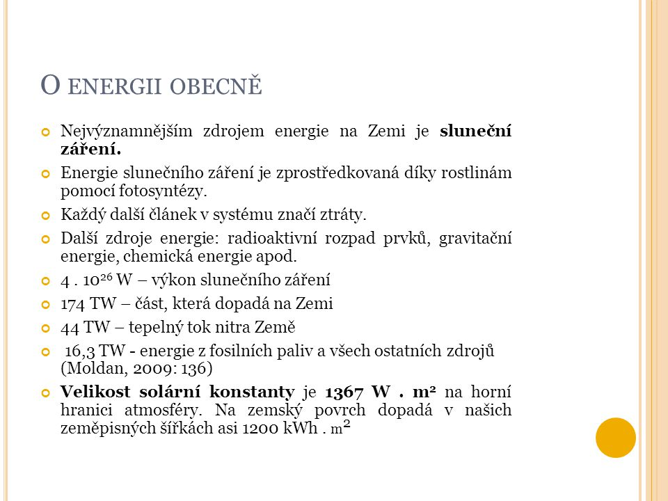 O energii obecně Nejvýznamnějším zdrojem energie na Zemi je sluneční záření.