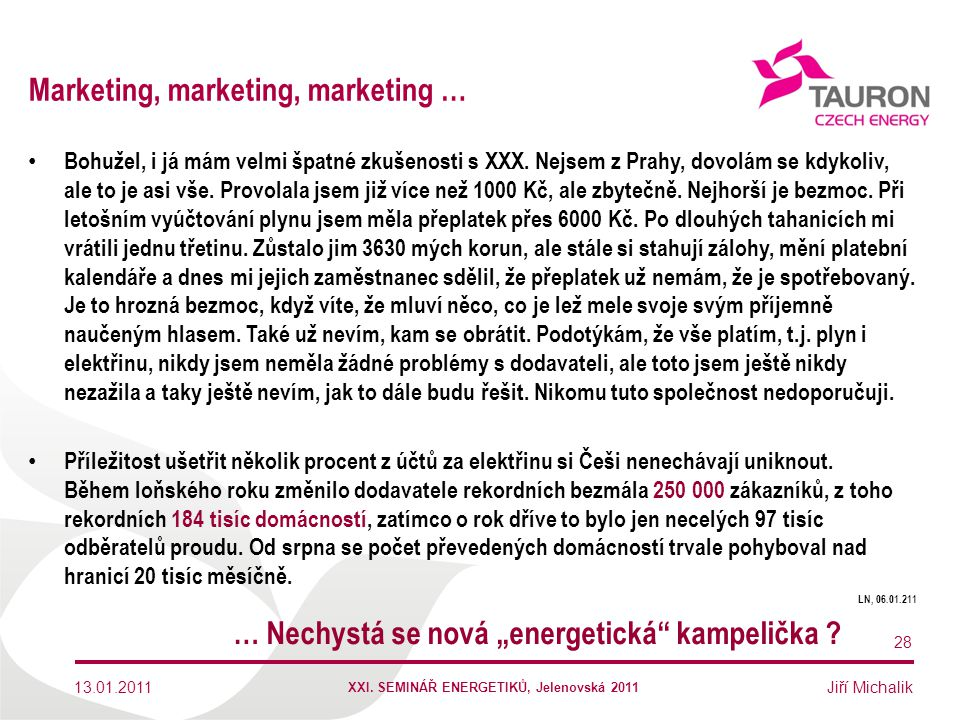 Marketing, marketing, marketing …