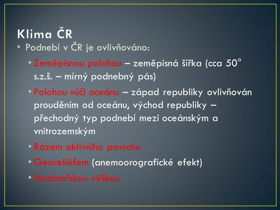 Klima ČR Podnebí v ČR je ovlivňováno: