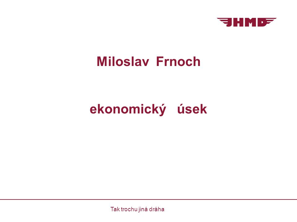 Miloslav Frnoch ekonomický úsek