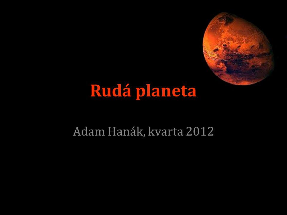 Rudá planeta Adam Hanák, kvarta 2012