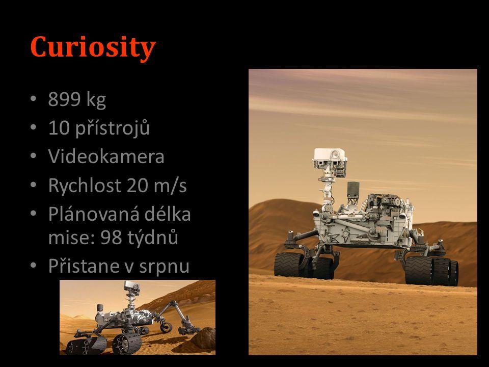 Curiosity 899 kg 10 přístrojů Videokamera Rychlost 20 m/s