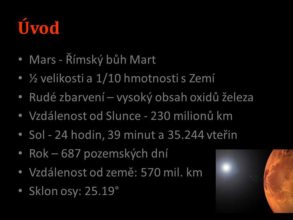 Úvod Mars - Římský bůh Mart ½ velikosti a 1/10 hmotnosti s Zemí
