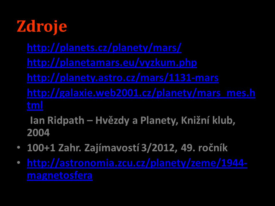 Zdroje http://planets.cz/planety/mars/