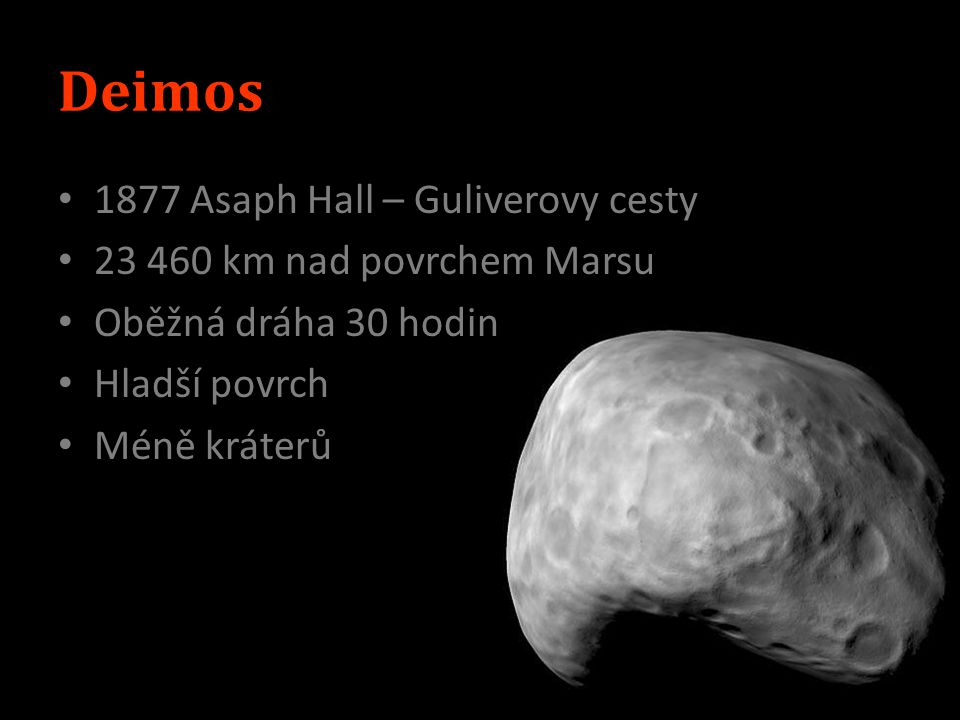 Deimos 1877 Asaph Hall – Guliverovy cesty 23 460 km nad povrchem Marsu