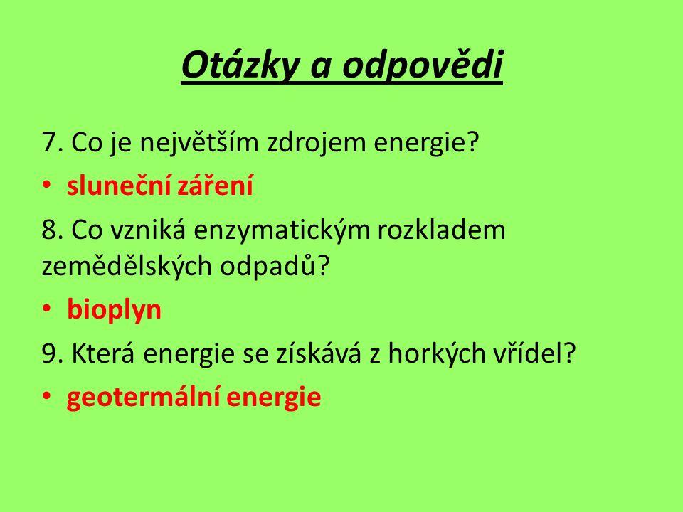 Otázky a odpovědi 7. Co je největším zdrojem energie sluneční záření