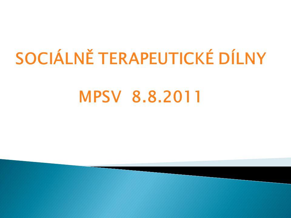 SOCIÁLNĚ TERAPEUTICKÉ DÍLNY MPSV 8.8.2011