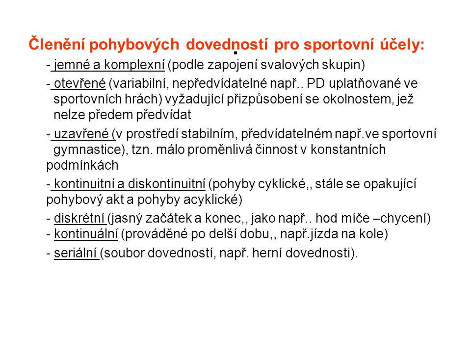 . Členění pohybových dovedností pro sportovní účely: