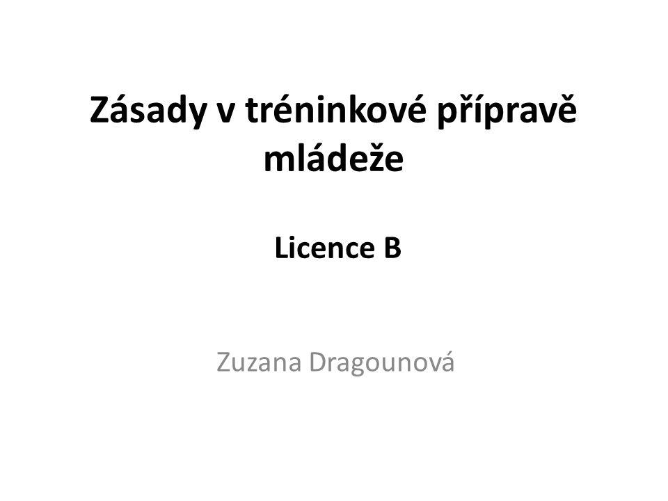 Zásady v tréninkové přípravě mládeže Licence B