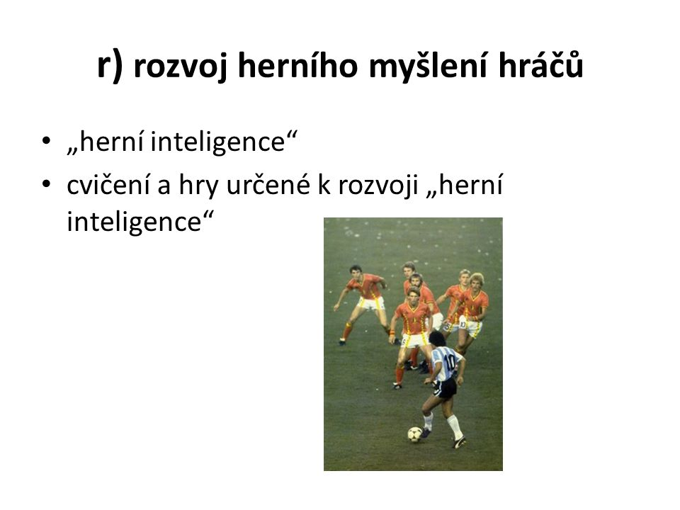 r) rozvoj herního myšlení hráčů