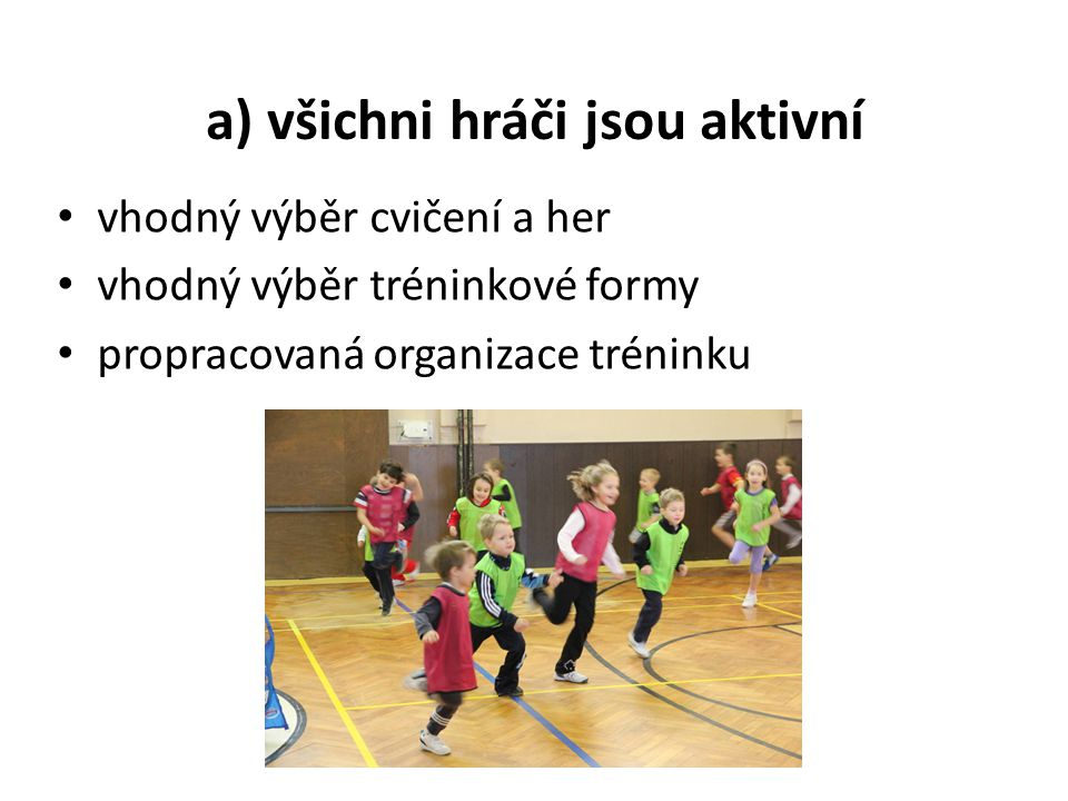 a) všichni hráči jsou aktivní