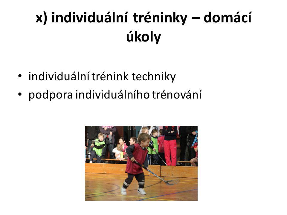 x) individuální tréninky – domácí úkoly