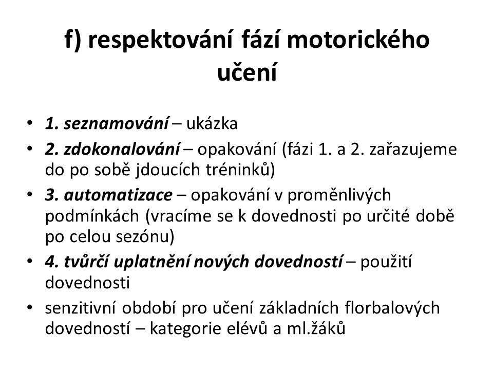 f) respektování fází motorického učení