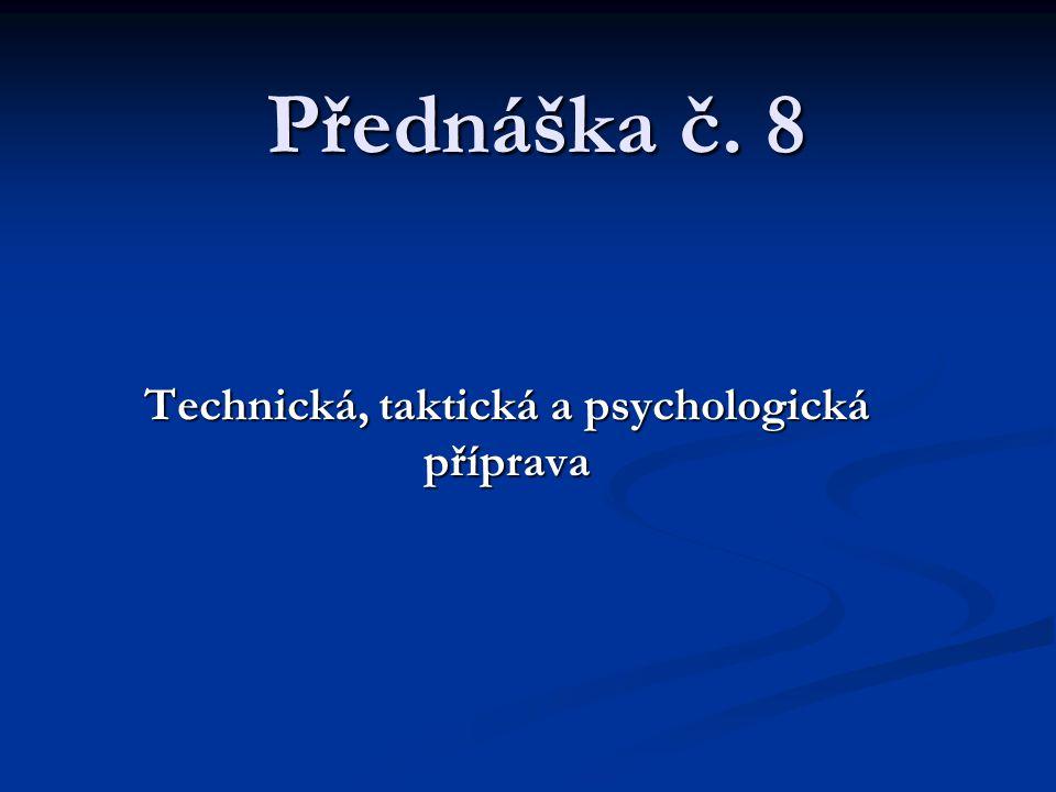 Technická, taktická a psychologická příprava