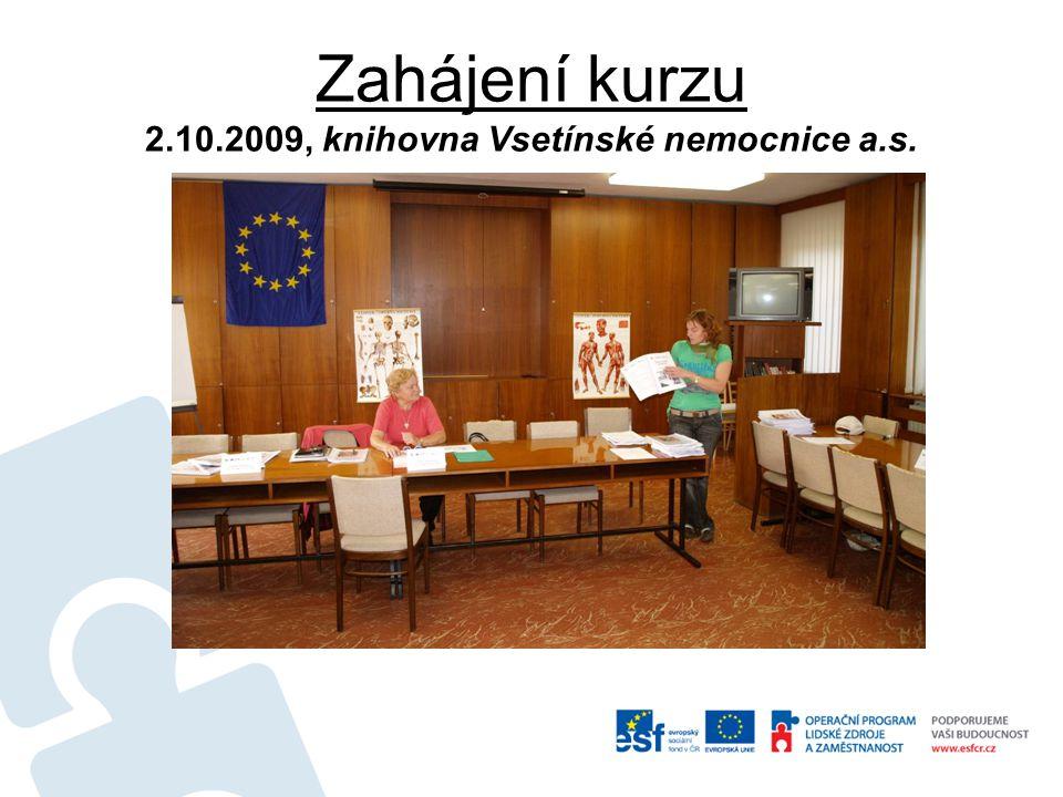 Zahájení kurzu 2.10.2009, knihovna Vsetínské nemocnice a.s.