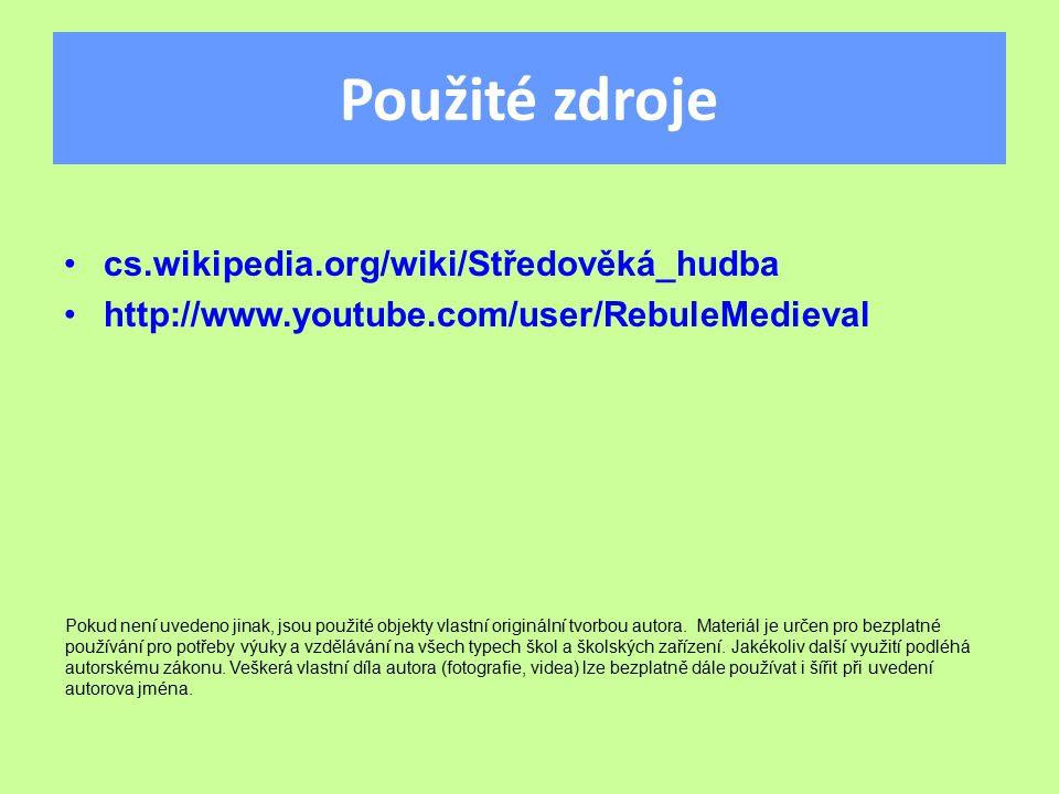 Použité zdroje cs.wikipedia.org/wiki/Středověká_hudba