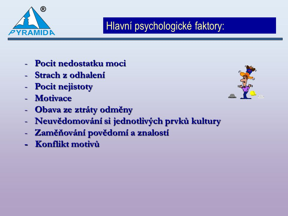 Hlavní psychologické faktory: