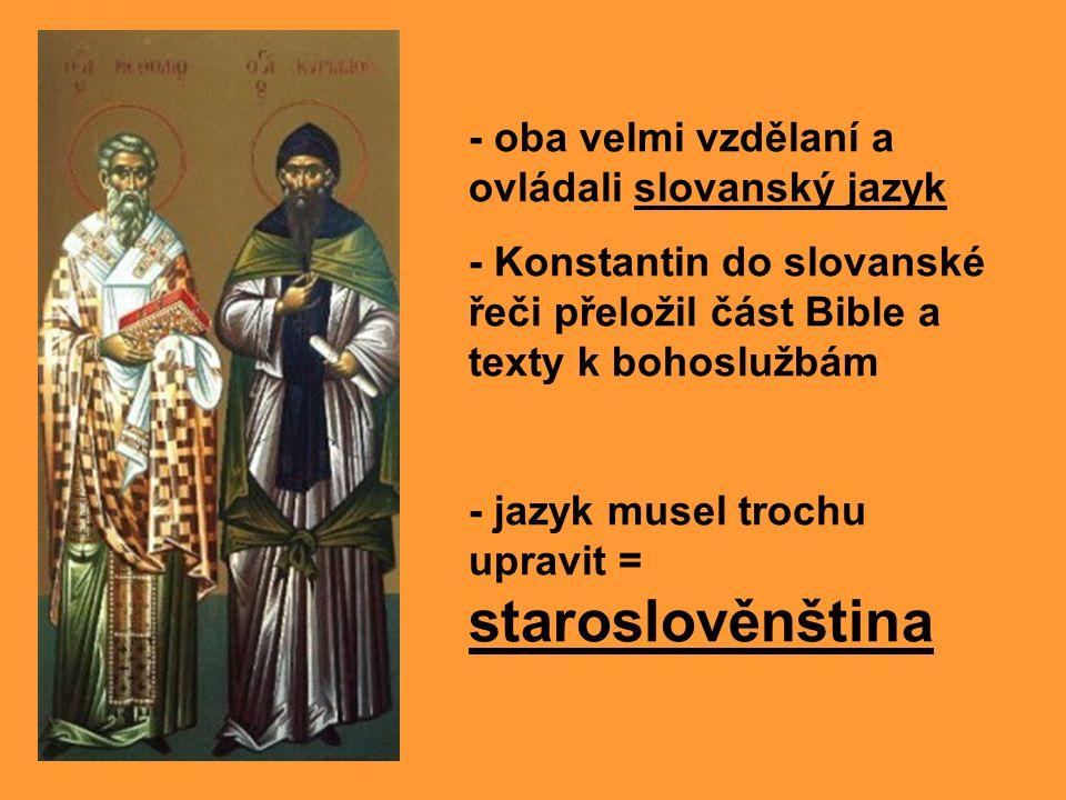 - oba velmi vzdělaní a ovládali slovanský jazyk