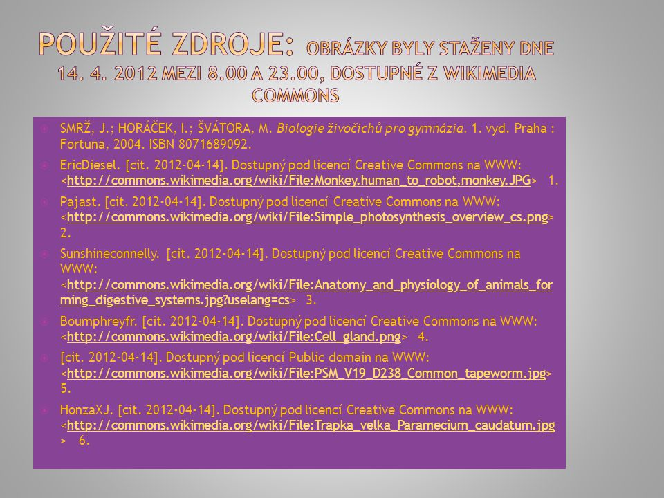 Použité zdroje: Obrázky byly staženy dne 14. 4. 2012 mezi 8. 00 a 23
