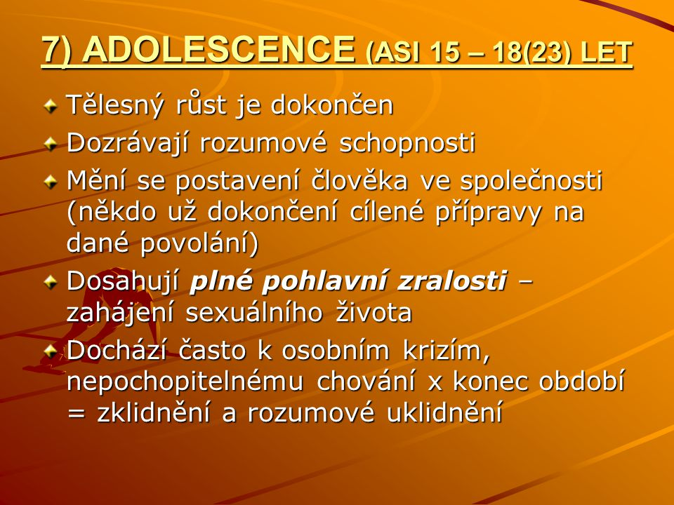 7) ADOLESCENCE (ASI 15 – 18(23) LET