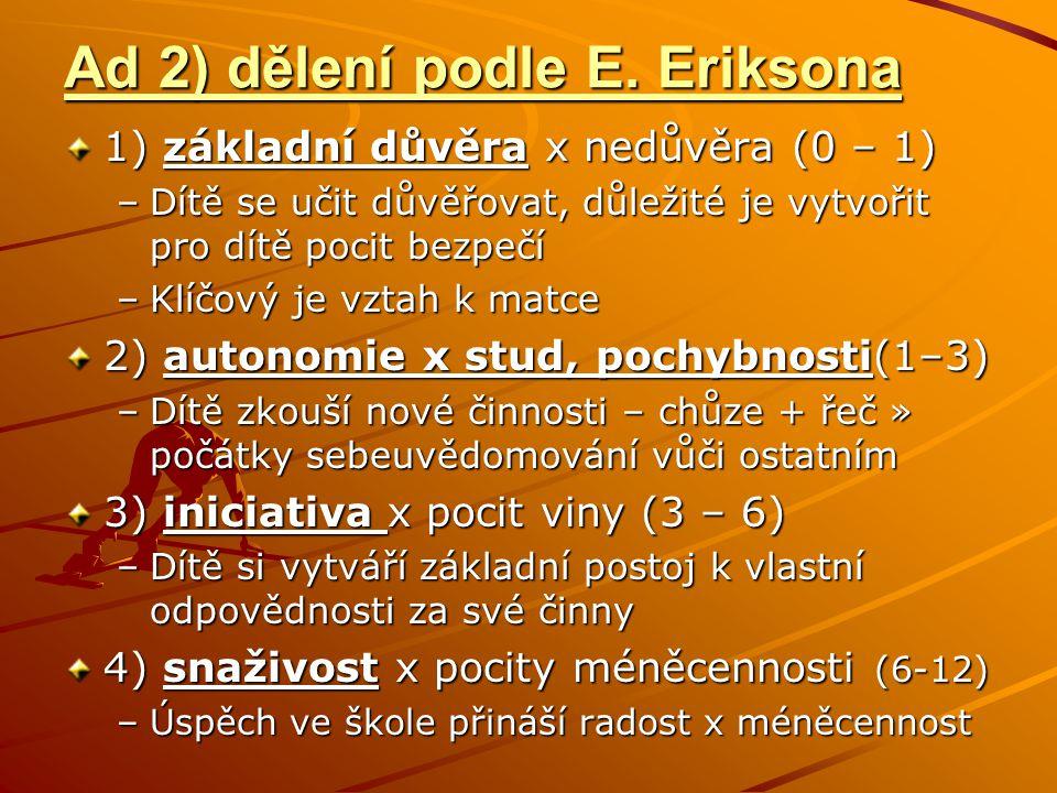 Ad 2) dělení podle E. Eriksona