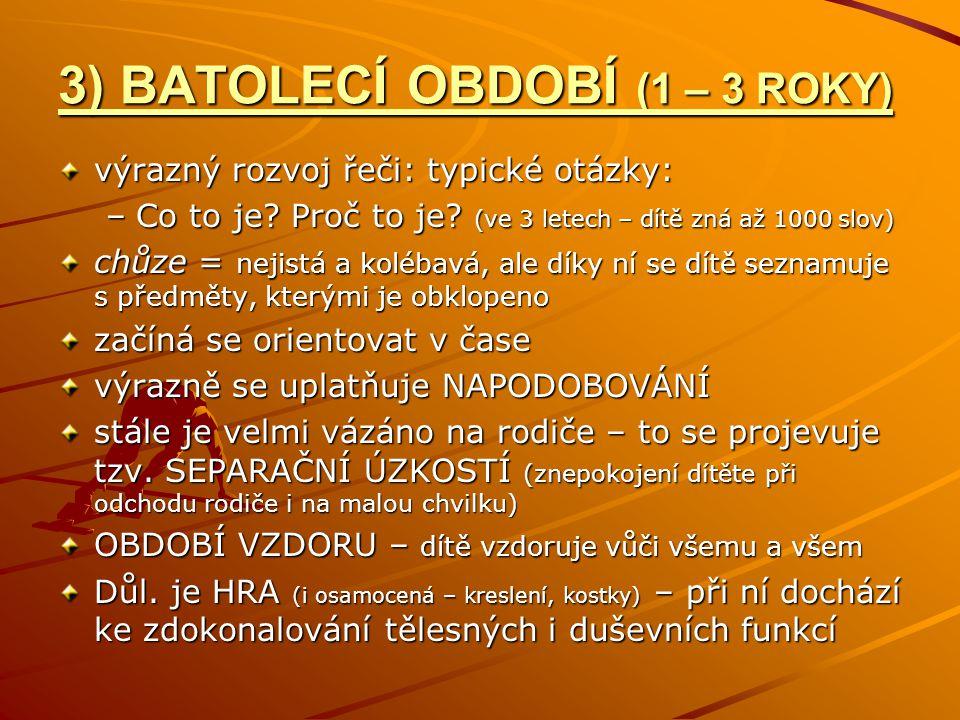 3) BATOLECÍ OBDOBÍ (1 – 3 ROKY)