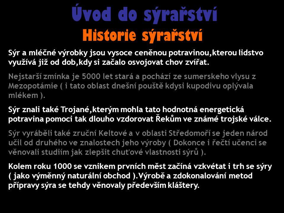 Úvod do sýrařství Historie sýrařství
