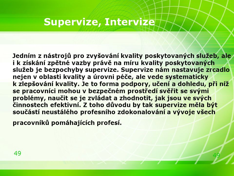Supervize, Intervize