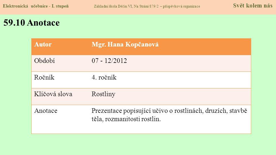 59.10 Anotace Autor Mgr. Hana Kopčanová Období 07 - 12/2012 Ročník