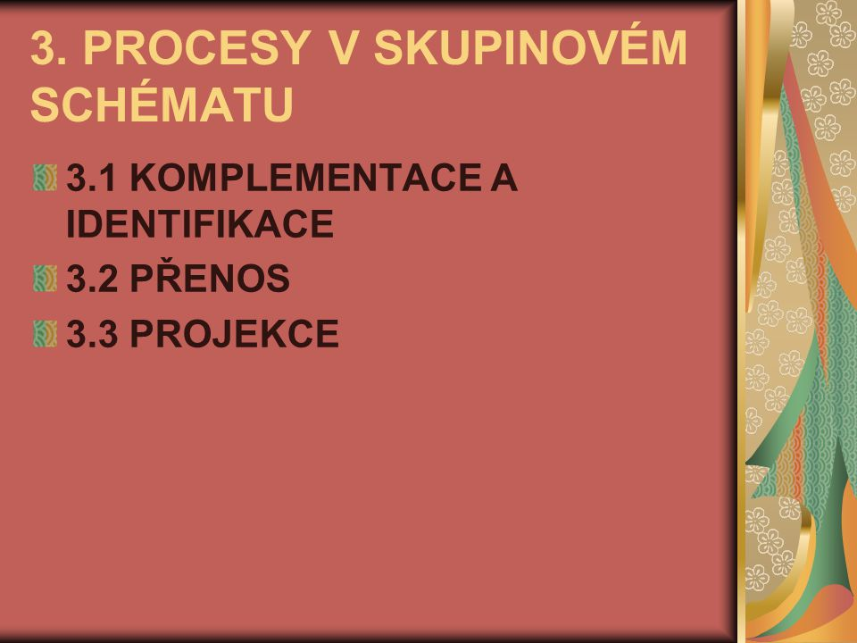 3. PROCESY V SKUPINOVÉM SCHÉMATU