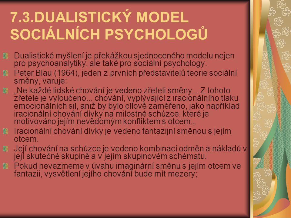 7.3.DUALISTICKÝ MODEL SOCIÁLNÍCH PSYCHOLOGŮ