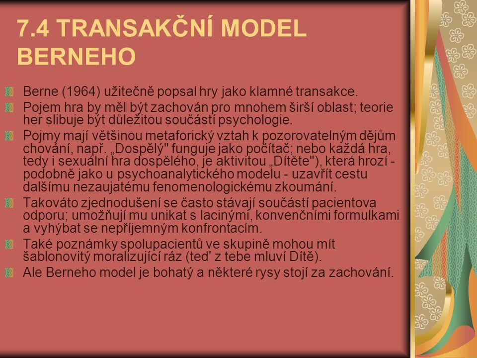 7.4 TRANSAKČNÍ MODEL BERNEHO