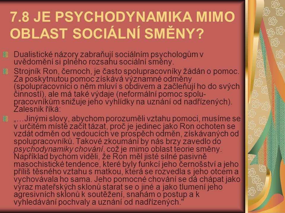 7.8 JE PSYCHODYNAMIKA MIMO OBLAST SOCIÁLNÍ SMĚNY