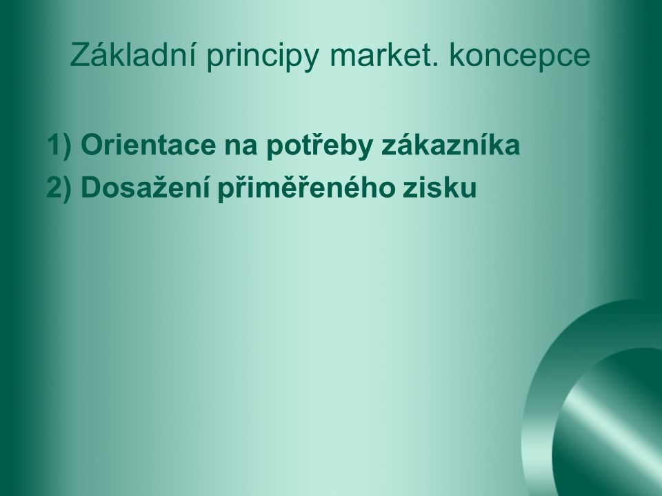 Základní principy market. koncepce