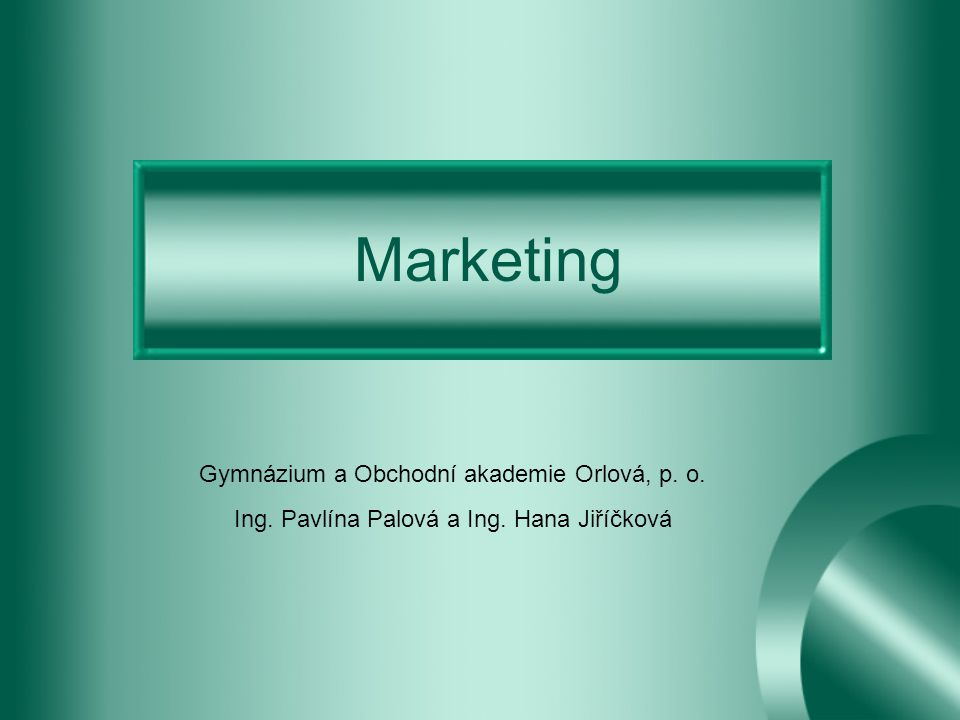 Marketing Gymnázium a Obchodní akademie Orlová, p. o.