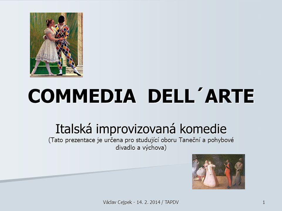 COMMEDIA DELL´ARTE Italská improvizovaná komedie (Tato prezentace je určena pro studující oboru Taneční a pohybové divadlo a výchova)