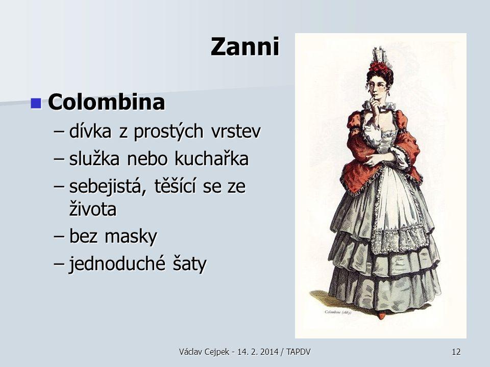 Zanni Colombina dívka z prostých vrstev služka nebo kuchařka