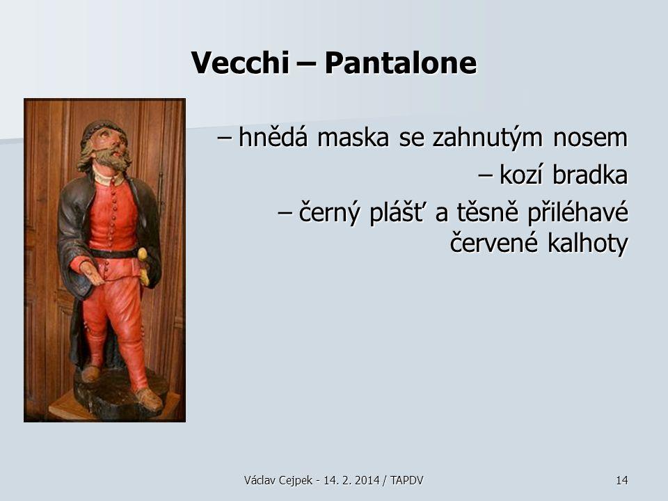 Vecchi – Pantalone hnědá maska se zahnutým nosem kozí bradka