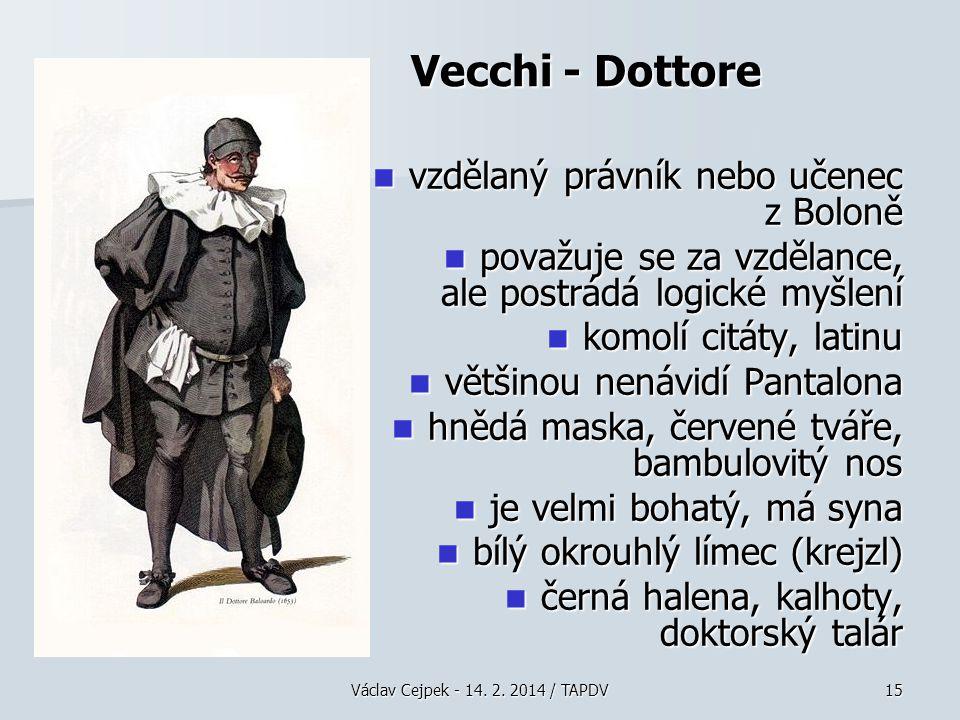 Vecchi - Dottore vzdělaný právník nebo učenec z Boloně