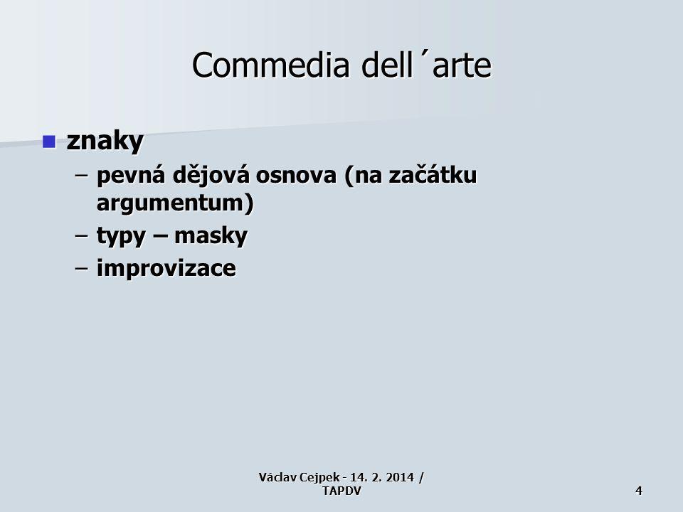 Commedia dell´arte znaky pevná dějová osnova (na začátku argumentum)
