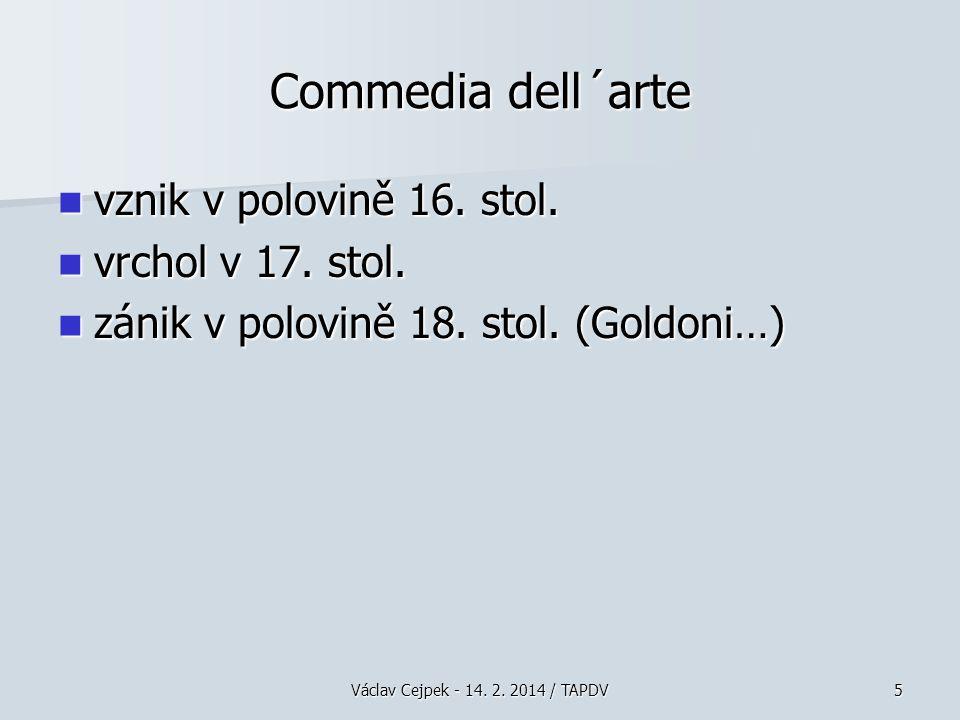 Commedia dell´arte vznik v polovině 16. stol. vrchol v 17. stol.