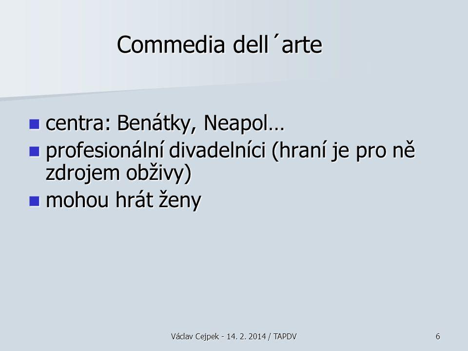 Commedia dell´arte centra: Benátky, Neapol…