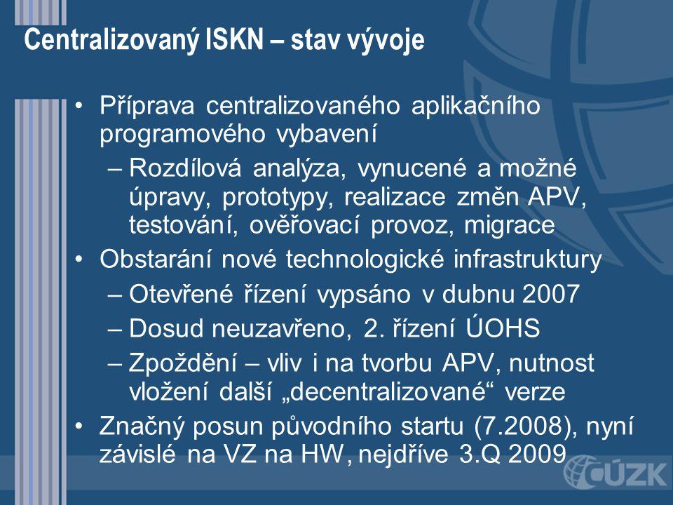 Centralizovaný ISKN – stav vývoje