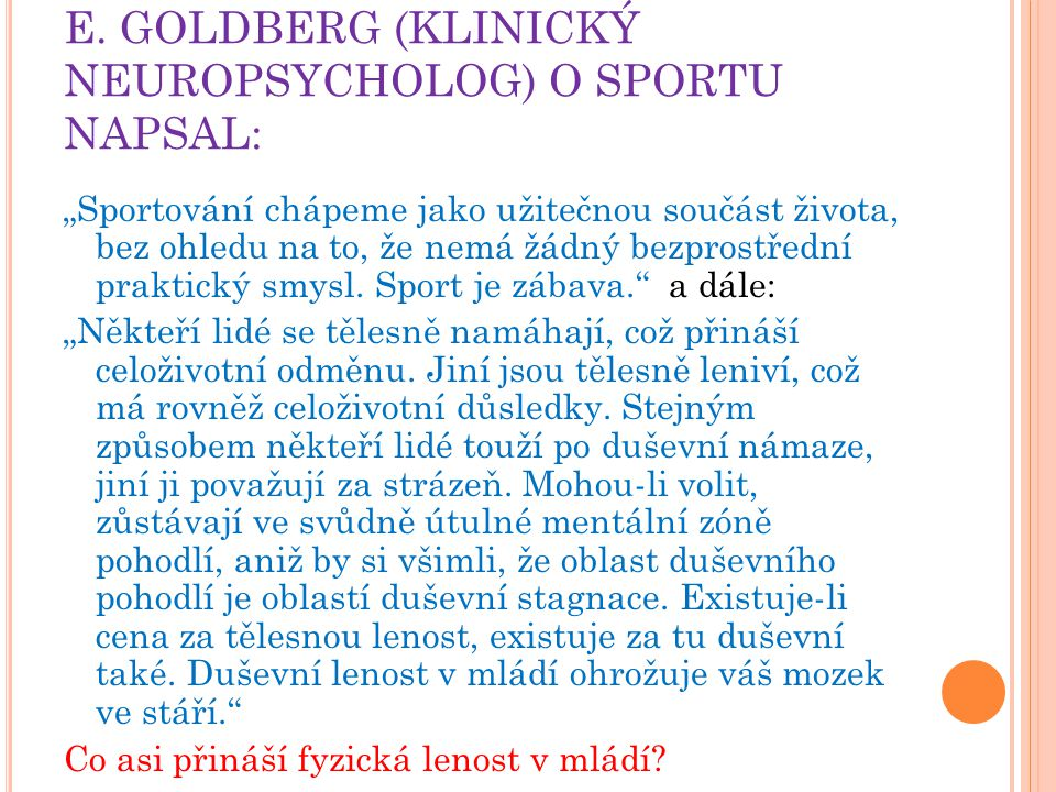 E. GOLDBERG (KLINICKÝ NEUROPSYCHOLOG) O SPORTU NAPSAL: