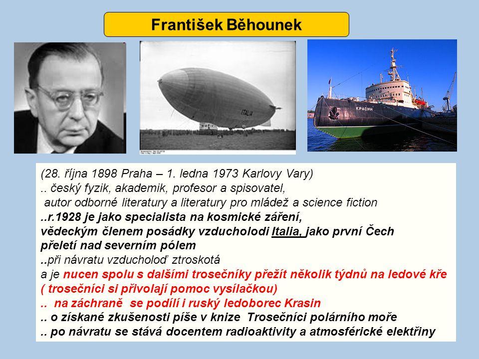 František Běhounek (28. října 1898 Praha – 1. ledna 1973 Karlovy Vary)